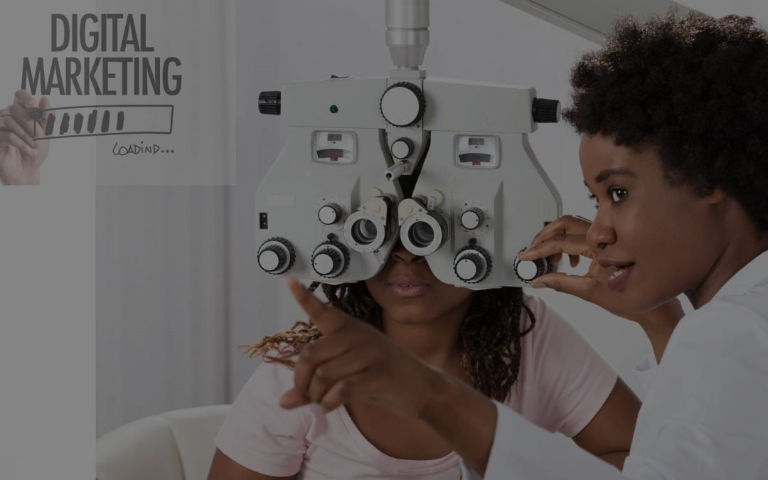Digital Marketing: 6 Powerful Strategies For Eye Clinic Growth