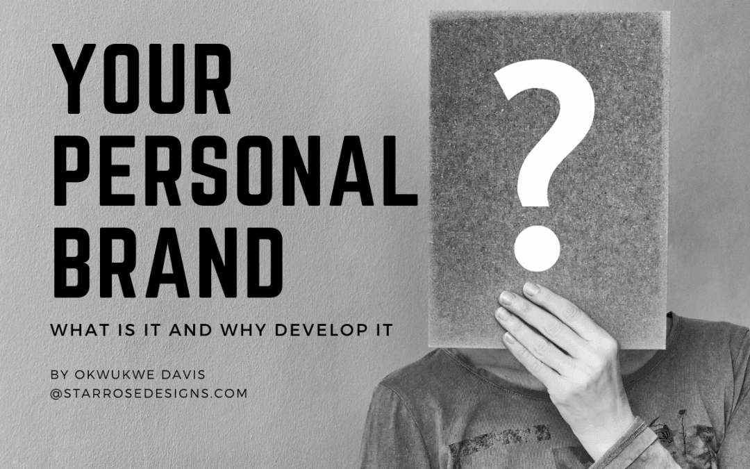Your Personal Brand: What Is It And Why Develop It?